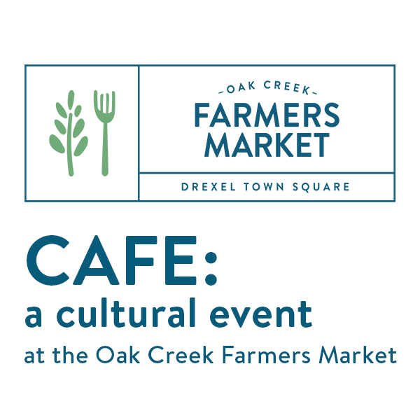 CAFE: a cultural event at the Oak Creek Farmers Market